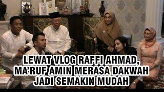 Lewat Vlog Raffi Ahmad, Ma'ruf Amin Merasa Dakwah Jadi Semakin Mudah