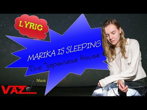 The Japanese House - Marika Is Sleeping (Lyrics)
