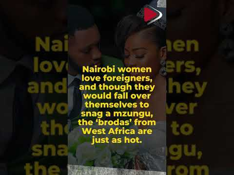 Five key reasons why Nairobi women adore Naija men