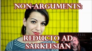Non-Arguments: Reducto ad Sarkeesian (Reducto ad Hitler fallacy)