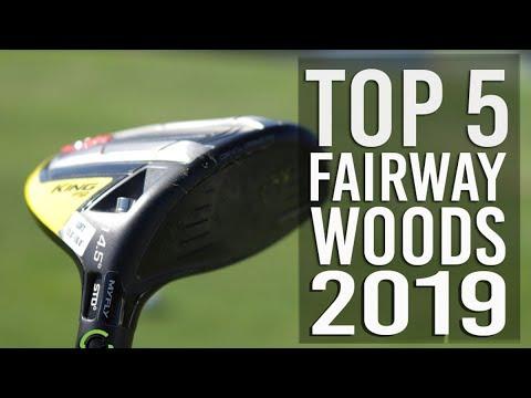 TOP 5 FAIRWAY WOODS 2019
