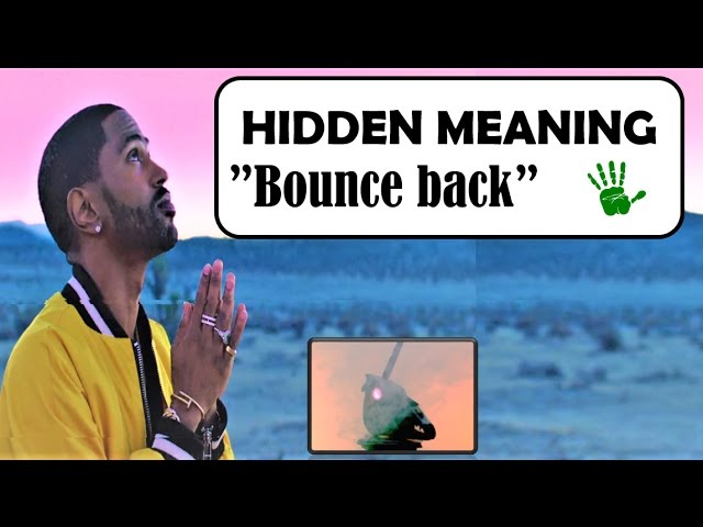 Bounce Back Hidden Meaning Explained Big Sean