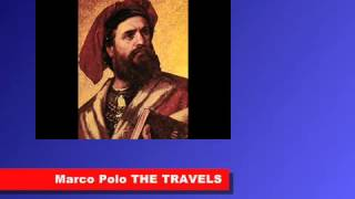 Marco Polo: The Travels of Marco Polo 1254 -1324