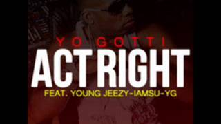 Yo Gotti feat Young Jeezy & YG - Act Right Remix
