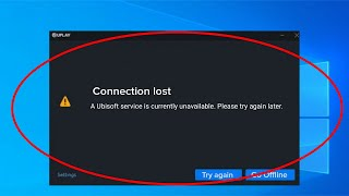 How To Fix UPLAY - A Ubisoft Service is Currently Unavailable. Please Try Again Later Error