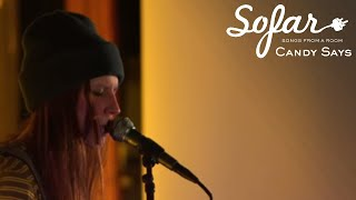 Candy Says - Whatever Comes | Sofar Oxford