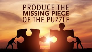 Produce the Missing Piece of the Puzzle