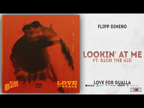 Flipp Dinero - Lookin' At Me Ft. Rich The Kid (Love For Guala)