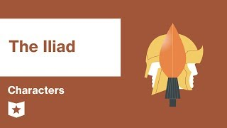 The Iliad by Homer | Characters