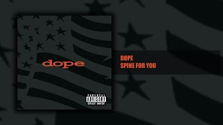 Dope - Spine for you  - Felons and Revolutionaries (6/14) [HQ]