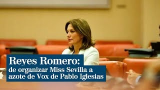 Reyes Romero: de organizar Miss Sevilla a azote de Vox de Pablo Iglesias