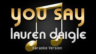 Lauren Daigle   You Say (Karaoke) ♪