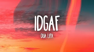 Dua Lipa   IDGAF (Lyrics)