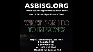 ASBISG.org Brain Injury Radio Topic: WHAT CAN I DO TO IMPROVE?