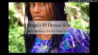 Stagaja Ft Demas Saul - Meri Madang [Pacific Vibes 2015]