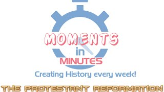 THE PROTESTANT REFORMATION and why it is important to you in 4 minutes