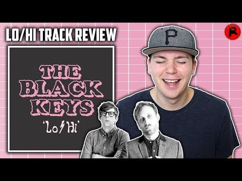THE BLACK KEYS - LO/HI | SONG REVIEW - Beyond ARTV
