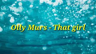 Olly Murs - That Girl Lirik + Terjemahan (Indonesia)