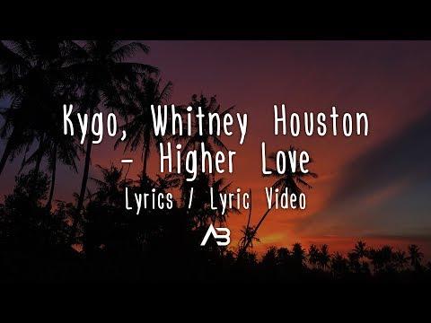 Kygo, Whitney Houston - Higher Love (Lyrics / Lyric Video)