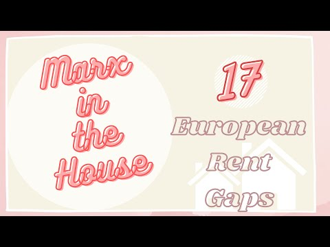 Ep 17: European Rent Gaps || Marx in the House