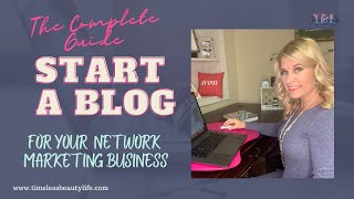 Start a Blog for Network Marketing Business - How to Start a Blog in five minutes