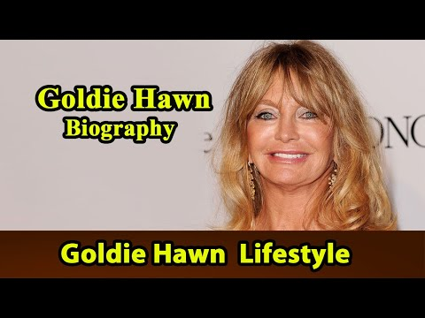 Goldie Hawn Biography|Life story|Lifestyle|Husband|Family|House|Age|Net Worth|Upcoming Movies|Movies