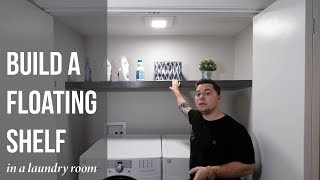 Adding A Floating Shelf To Our Laundry Room