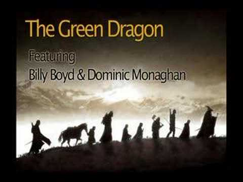 The Green Dragon (Song) by Billy Boyd and Dominic Monaghan