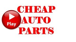 Auto Parts - Cheap Auto Parts