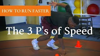 How to Run Faster | The 3 P's of Speed