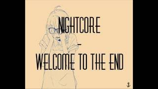 [Nightcore] -  Welcome To The End {Lyrics in descr.}
