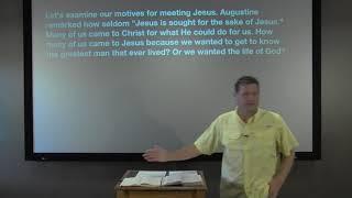 Studies in John - #40: Jesus, For the Sake of Jesus