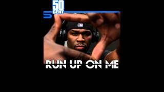 50 Cent    Run Up On Me  Freestyle NEW February 2011