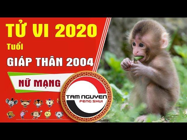 TỬ VI 2020 | Tuổi Giáp Thân 2004 Nữ Mạng | Dự Đoán Tương Lai, Vận Mệnh, Cuộc Đời Của Bạn