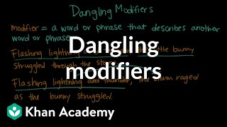 Dangling modifiers | Syntax | Khan Academy