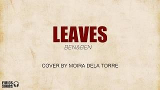 Ben&Ben - Leaves (Moira Dela Torre Cover) Lyrics