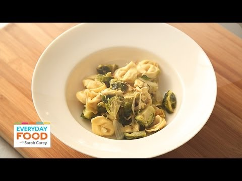 Tortellini with Lemon and Brussels Sprouts – Everyday Food with Sarah Carey