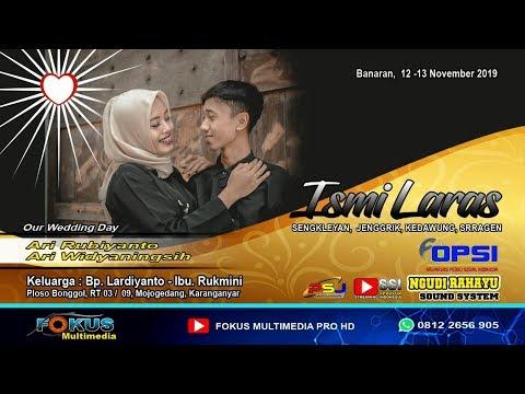 LIVE ISMI LARAS//THE WEDDING ARI (Cangik) & ARI//FOKUS Multimedia//NGUDI RAHAYU Sound