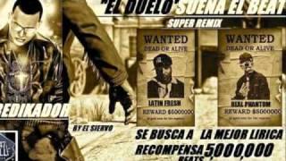 Phantom Ft. Latin Fresh - Suena El Beat Super Remix ♫ 2011 ♫ (El Duelo) (Prod. By Predikador)