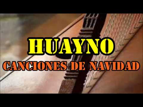 Canciones sobre Navidad  al estilo Huayno