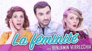 La féminité (feat. BENJAMIN VERRECCHIA) - Parlons peu Mais parlons !