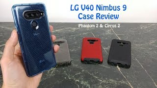 LG V40 Nimbus 9 Case Review : Phantom 2 & Cirrus 2 Cases