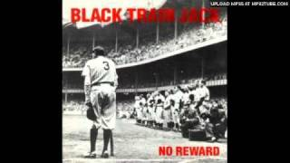 Black Train Jack - No Reward