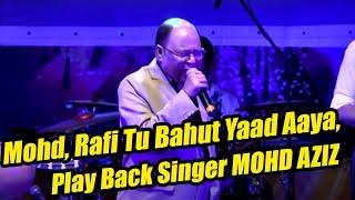 Mohammad Rafi Tu Bahut Yaad Aaya, Play Back Singer MOHD AZIZ Live In Concert Part 3