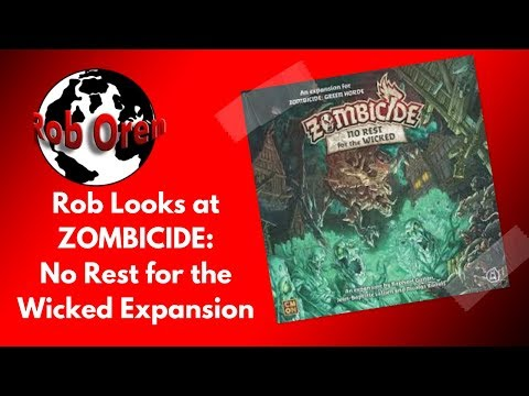Rob Looks At Zombicide - No Rest For The Wicked