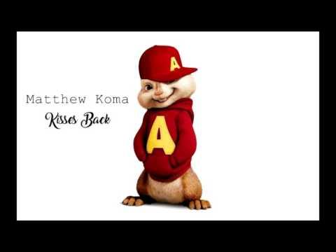 Matthew Koma - Kisses Back [ Chipmunks VERSION ] HD - HQ