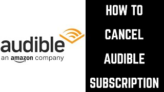 How to Cancel Audible Subscription