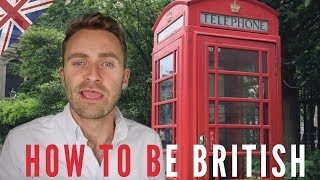 How to be BRITISH | 5 Easy Steps