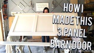 How To Build A Barn Door -3 Panel Design DIY