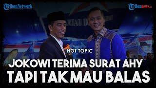 Jokowi Terima Surat AHY soal Kemelut Kudeta Demokrat Tapi Tak Mau Membalas, Sebut Masalah Internal